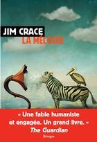 Couverture du livre « La mélodie » de Jim Crace aux éditions Rivages
