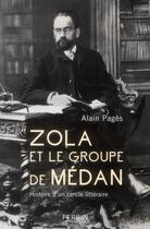Couverture du livre « Zola et le groupe de médan » de Alain Pages aux éditions Perrin