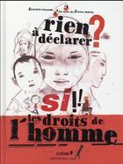 Couverture du livre « Rien à déclarer ? si ! les droits de l'homme » de Gerald Guerlais aux éditions Chene