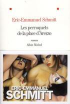 Couverture du livre « Les perroquets de la place d'Arezzo » de Éric-Emmanuel Schmitt aux éditions Albin Michel