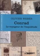 Couverture du livre « Conrad ; le voyageur de l'inquiètude » de Olivier Weber aux éditions Arthaud