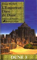 Couverture du livre « Le cycle de Dune t.4 ; l'empereur-dieu de Dune » de Frank Herbert aux éditions Robert Laffont