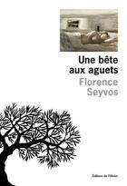 Couverture du livre « Une bête aux aguets » de Florence Seyvos aux éditions Editions De L'olivier
