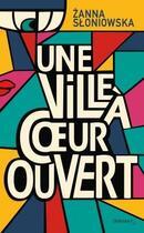 Couverture du livre « Une ville à coeur ouvert » de Zanna Sloniowska aux éditions