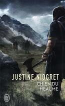 Couverture du livre « Chien du Heaume » de Justine Niogret aux éditions J'ai Lu