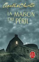 Couverture du livre « La maison du péril » de Agatha Christie aux éditions Lgf