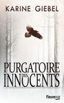 Couverture du livre « Purgatoire des innocents » de Karine Giebel aux éditions Fleuve Noir