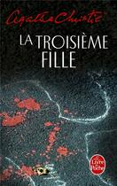 Couverture du livre « La troisième fille » de Agatha Christie aux éditions Lgf