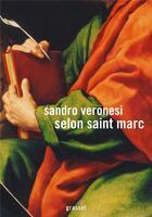 Couverture du livre « Selon saint Marc » de Sandro Veronesi aux éditions Grasset Et Fasquelle