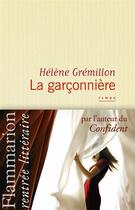 Couverture du livre « La garçonnière » de Helene Gremillon aux éditions Flammarion