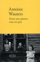 Couverture du livre « Pense aux pierres sous tes pas » de Antoine Wauters aux éditions Verdier