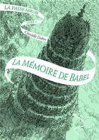 Couverture du livre « Le passe-miroir tome 3 : La mémoire de Babel » de Christelle Dabos aux éditions Gallimard-jeunesse