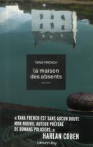 Couverture du livre « La maison des absents » de Tana French aux éditions Calmann-levy