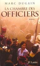 Couverture du livre « La Chambre Des Officiers » de Marc Dugain aux éditions Lattes