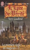 Couverture du livre « L'Épée de Vérité T.2 ; la première règle du magicien » de Terry Goodkind aux éditions J'ai Lu