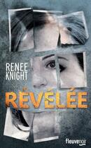 Couverture du livre « Révélée » de Renee Knight aux éditions Fleuve Noir