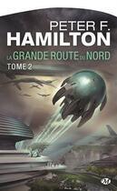 Couverture du livre « La Grande route du Nord Tome 2 » de Peter F. Hamilton aux éditions Milady Imaginaire