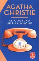 Couverture du livre « Le couteau sur la nuque » de Agatha Christie aux éditions Lgf